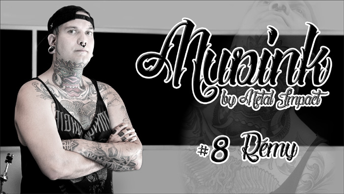 MUSINK by Metal Impact #8 Rémy (ITW-VIDEO)